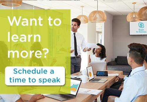 Schedule a time to speak